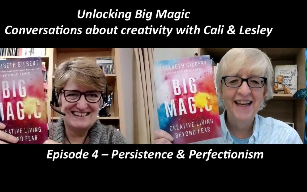 Unlocking Big Magic – Persistence and Perfection